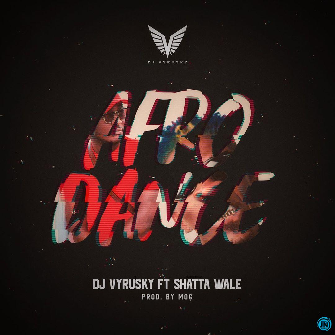 DJ Vyrusky – Afro Dance Ft. Shatta Wale